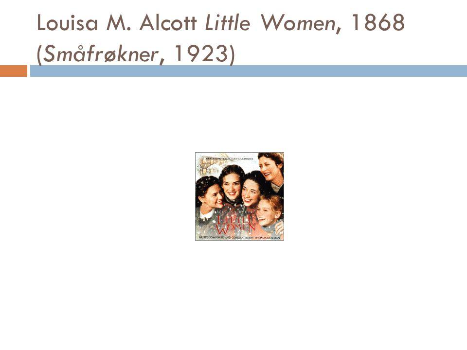 Louisa M. Alcott Little Women, 1868 (Småfrøkner, 1923)