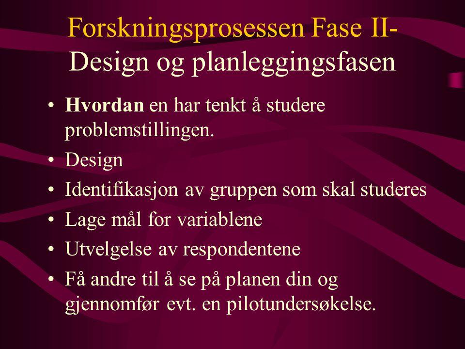 Forskningsprosessen Fase II- Design og planleggingsfasen