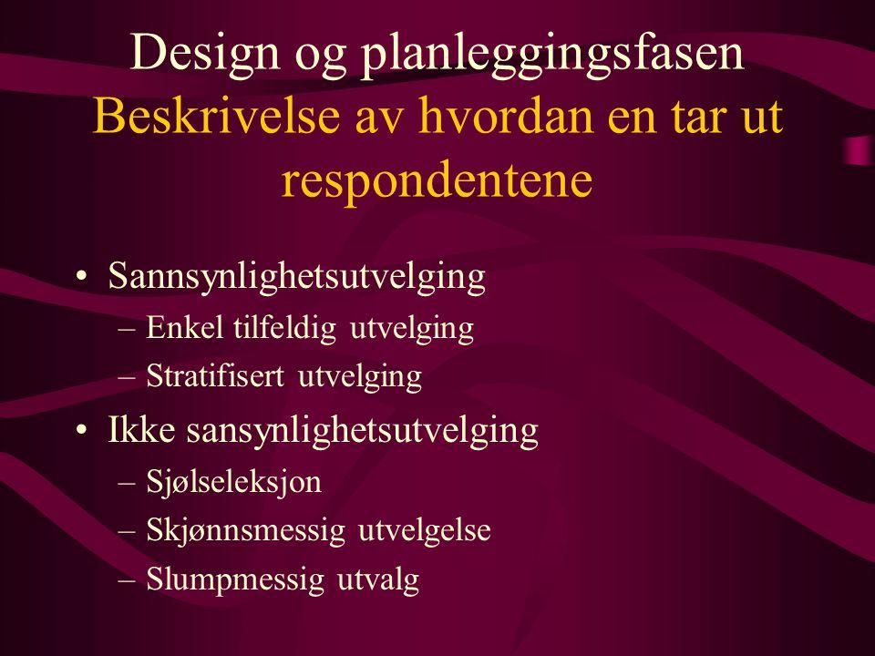 Design og planleggingsfasen Beskrivelse av hvordan en tar ut respondentene