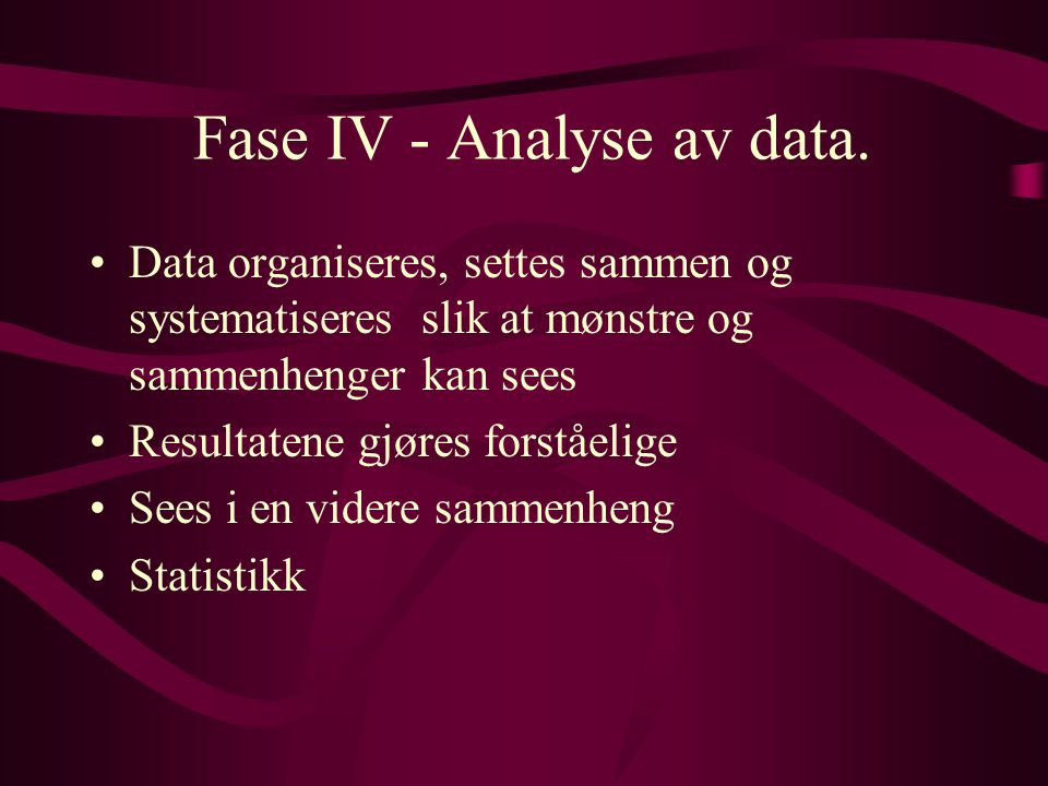 Fase IV - Analyse av data.