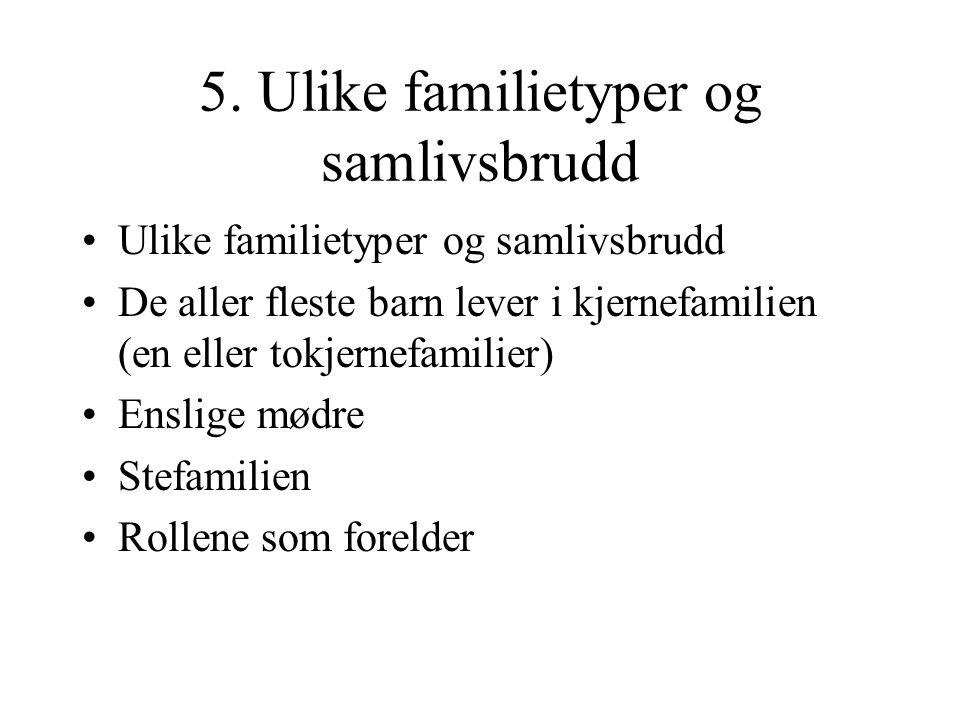 5. Ulike familietyper og samlivsbrudd