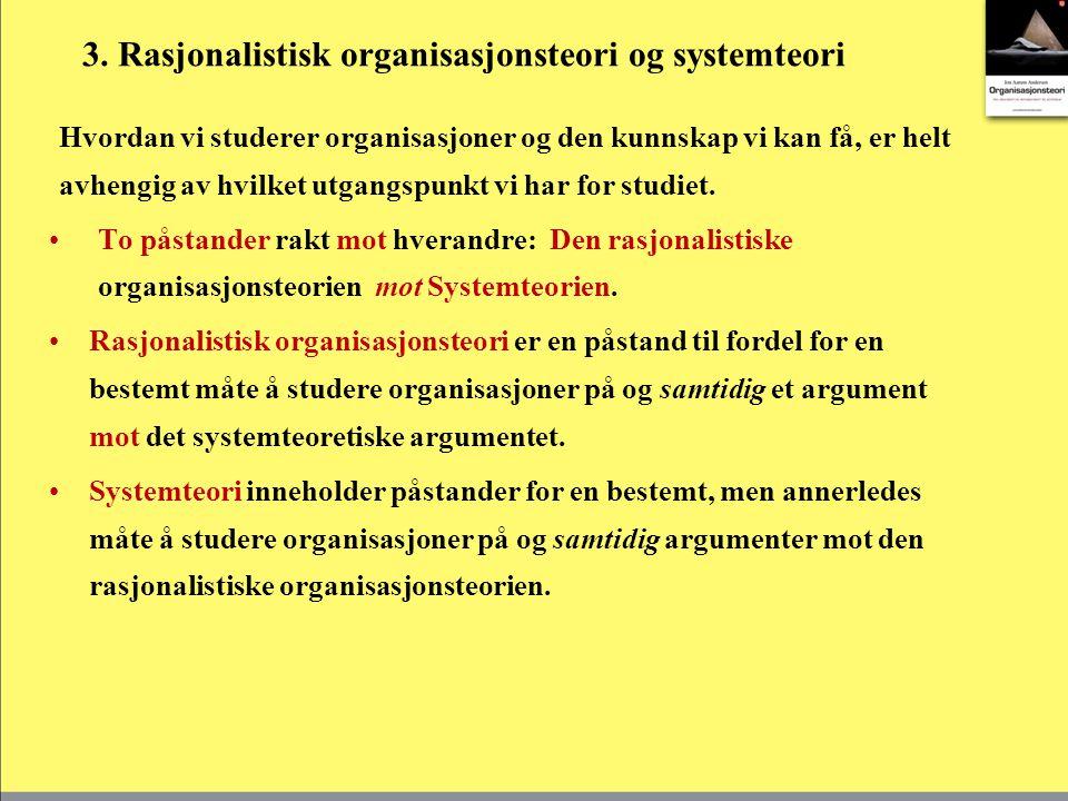 3. Rasjonalistisk organisasjonsteori og systemteori