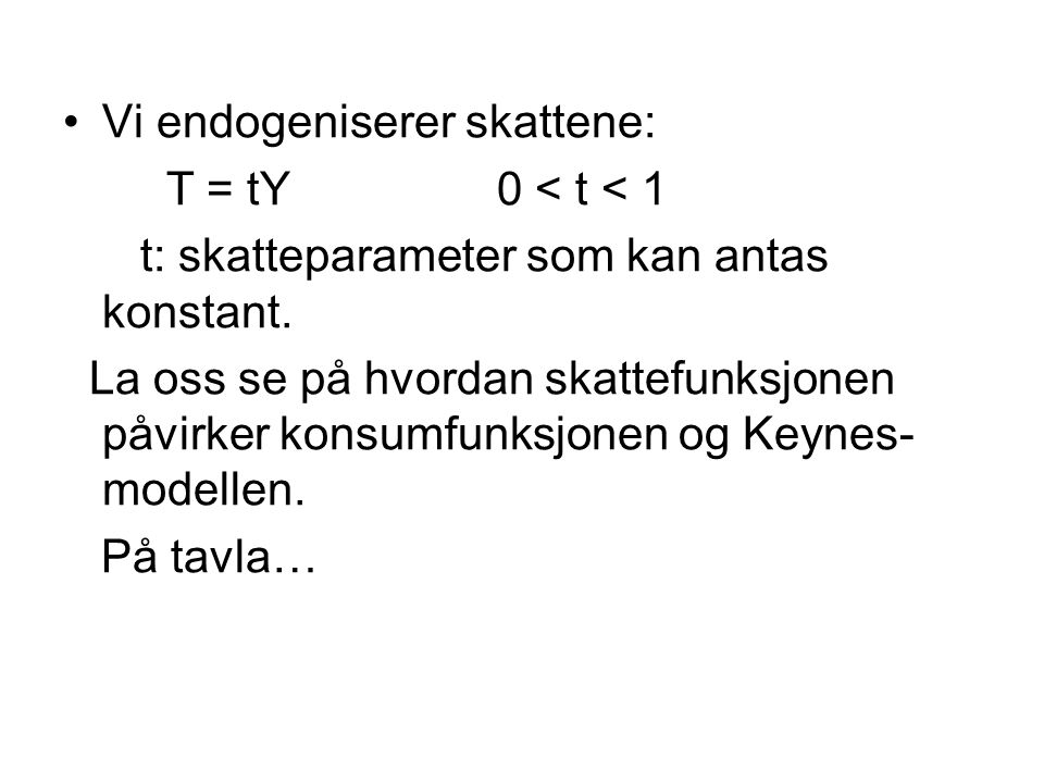 Vi endogeniserer skattene: