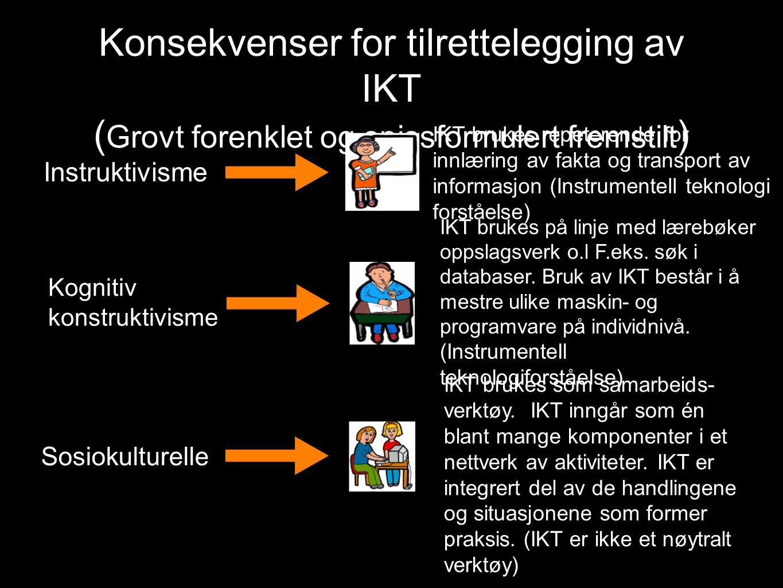 Konsekvenser for tilrettelegging av IKT (Grovt forenklet og spissformulert fremstilt)