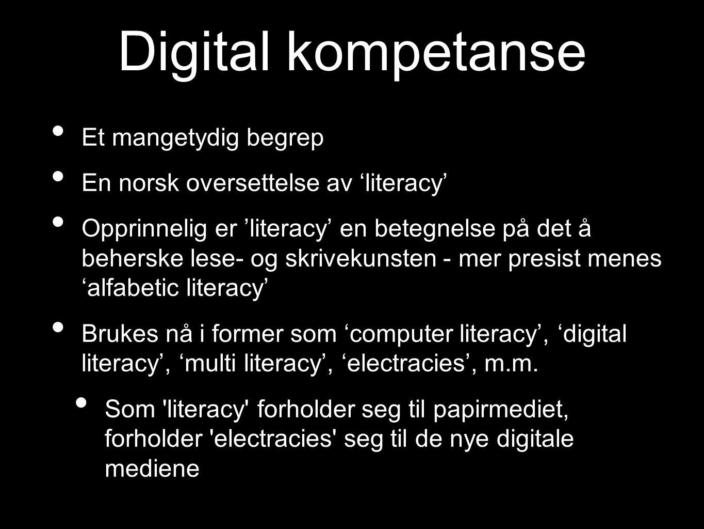 Digital kompetanse Et mangetydig begrep