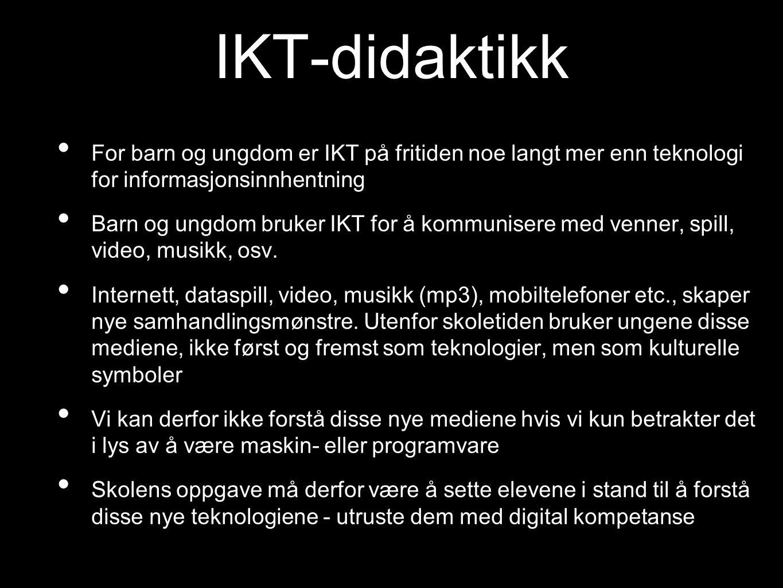 IKT-didaktikk For barn og ungdom er IKT på fritiden noe langt mer enn teknologi for informasjonsinnhentning.