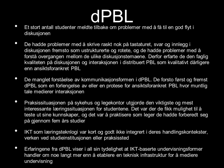 dPBL Et stort antall studenter meldte tilbake om problemer med å få til en god flyt i diskusjonen.