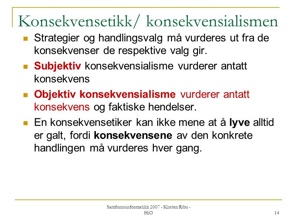 Konsekvensetikk/ konsekvensialismen