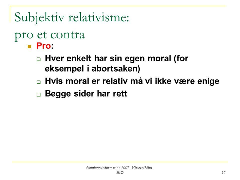 Subjektiv relativisme: pro et contra