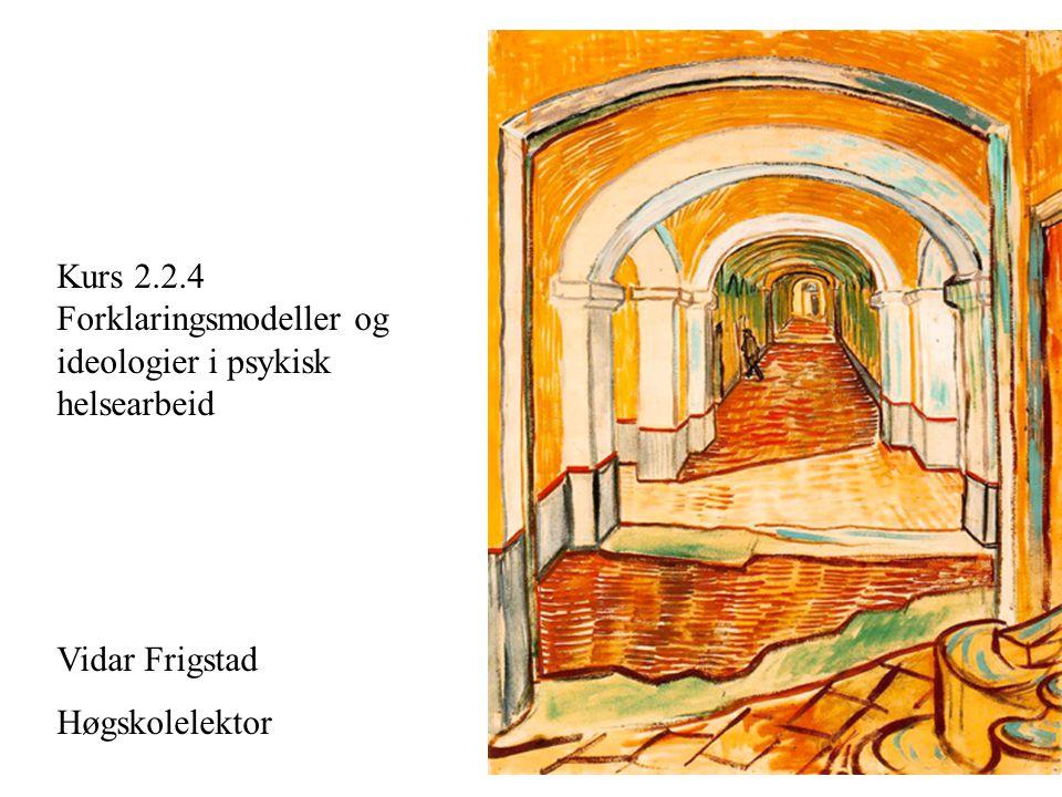 Kurs 2.2.4 Forklaringsmodeller og ideologier i psykisk helsearbeid