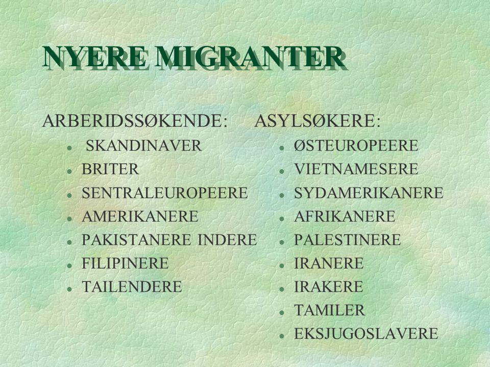 NYERE MIGRANTER ARBERIDSSØKENDE: ASYLSØKERE: SKANDINAVER BRITER