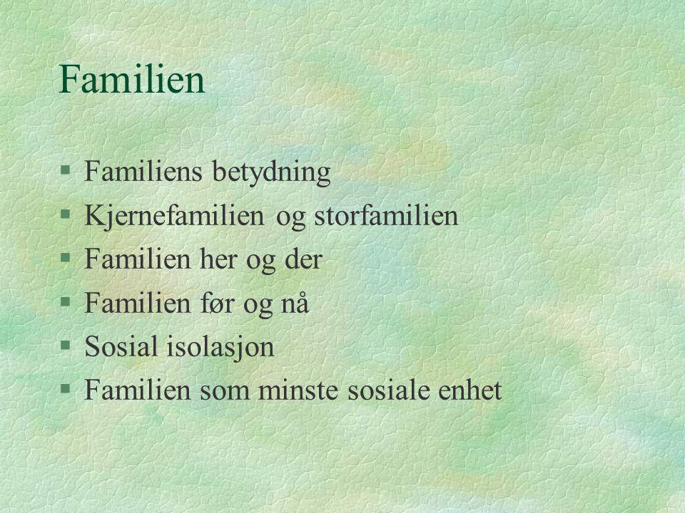 Familien Familiens betydning Kjernefamilien og storfamilien