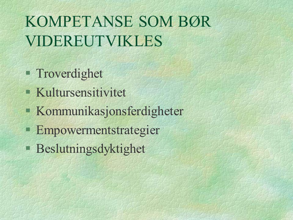KOMPETANSE SOM BØR VIDEREUTVIKLES
