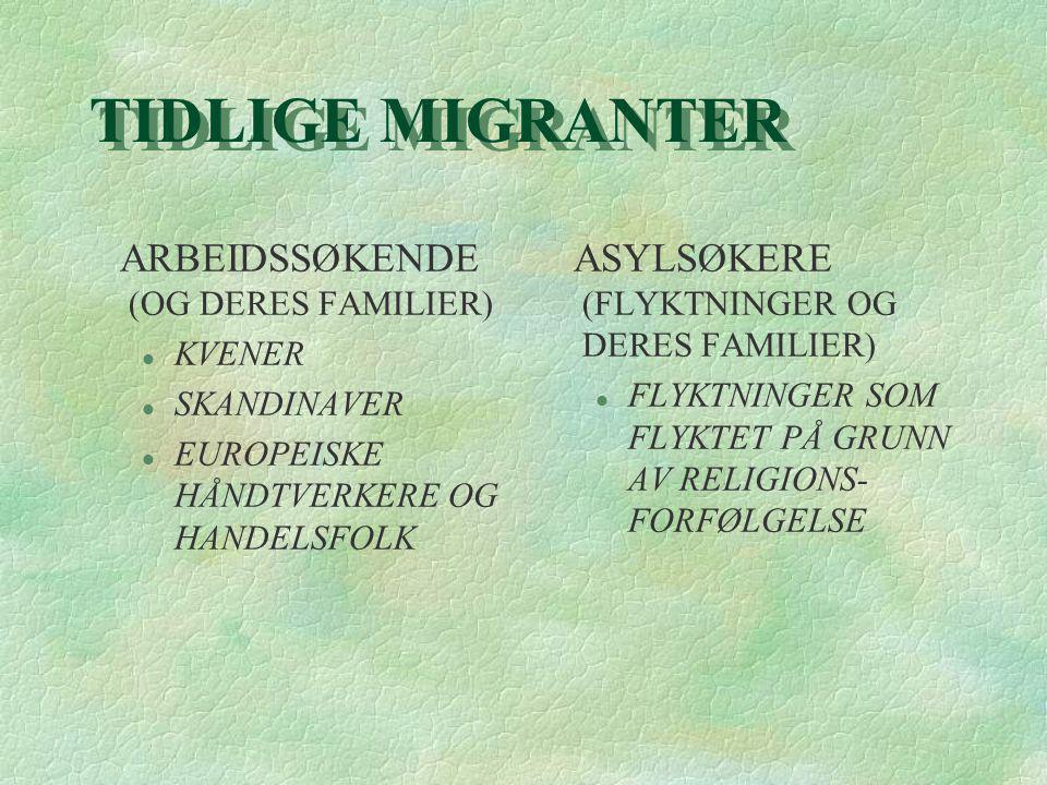 TIDLIGE MIGRANTER ARBEIDSSØKENDE (OG DERES FAMILIER)