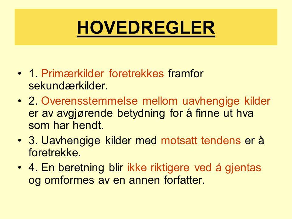 HOVEDREGLER 1. Primærkilder foretrekkes framfor sekundærkilder.