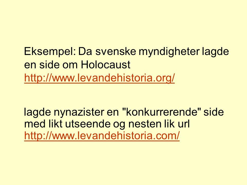 Eksempel: Da svenske myndigheter lagde en side om Holocaust http://www