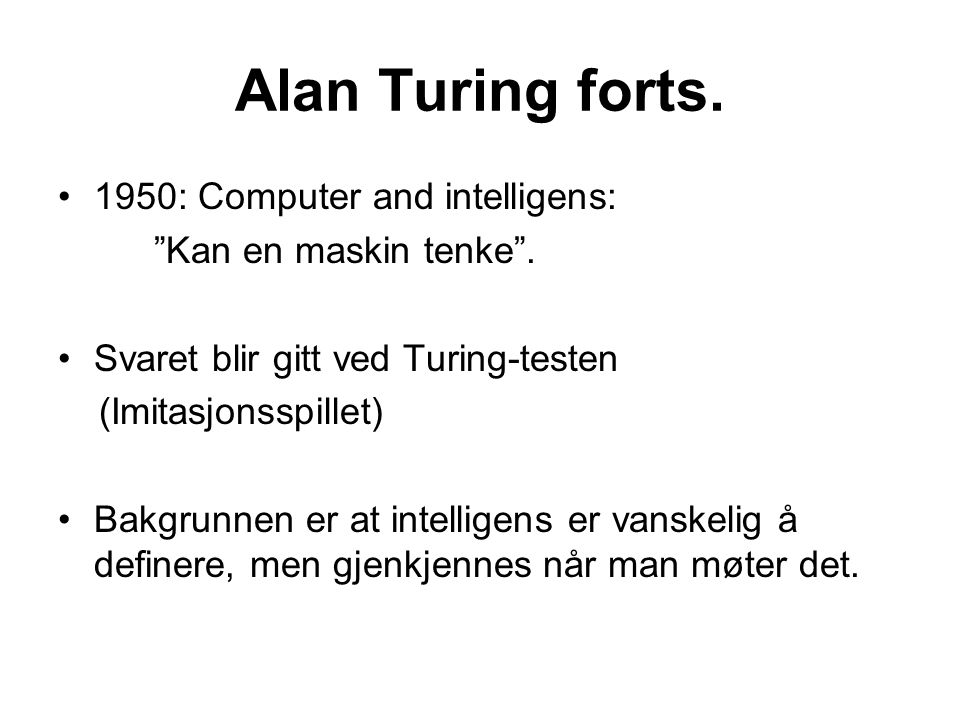 Alan Turing forts. 1950: Computer and intelligens: