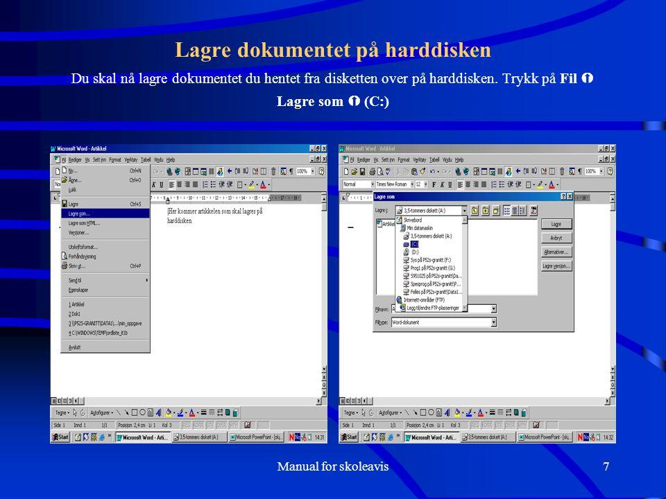 Lagre dokumentet på harddisken Du skal nå lagre dokumentet du hentet fra disketten over på harddisken. Trykk på Fil  Lagre som  (C:)