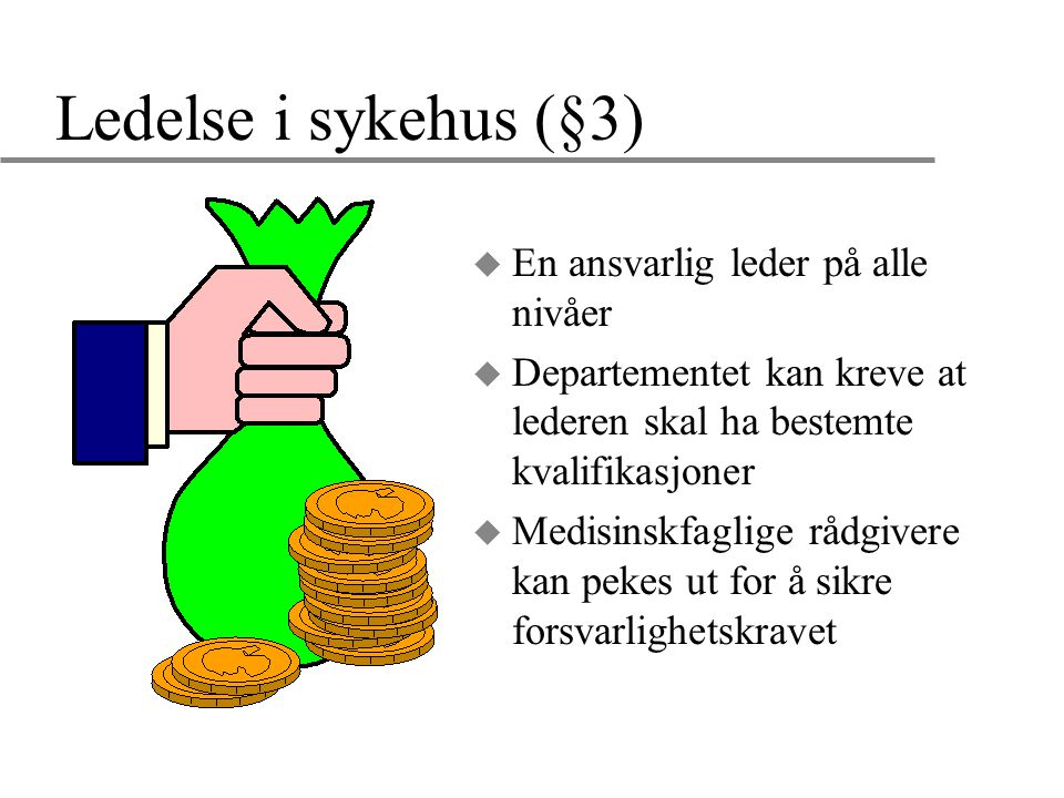 Ledelse i sykehus (§3) En ansvarlig leder på alle nivåer