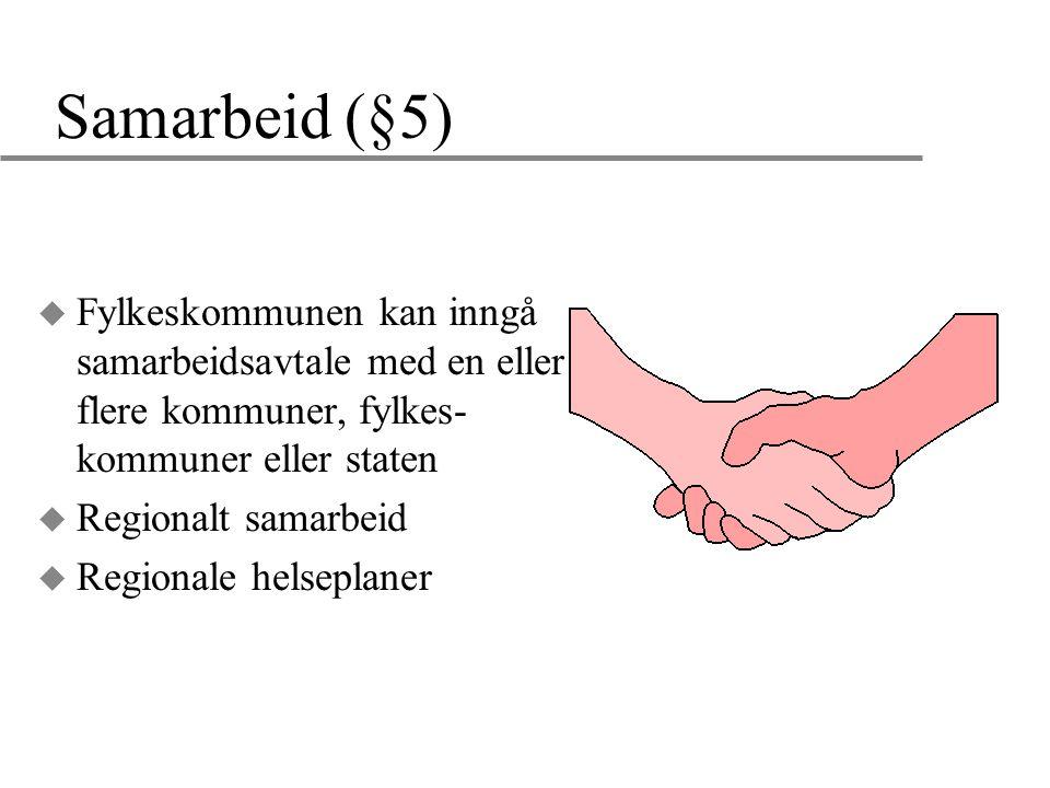 Samarbeid (§5) Fylkeskommunen kan inngå samarbeidsavtale med en eller flere kommuner, fylkes-kommuner eller staten.