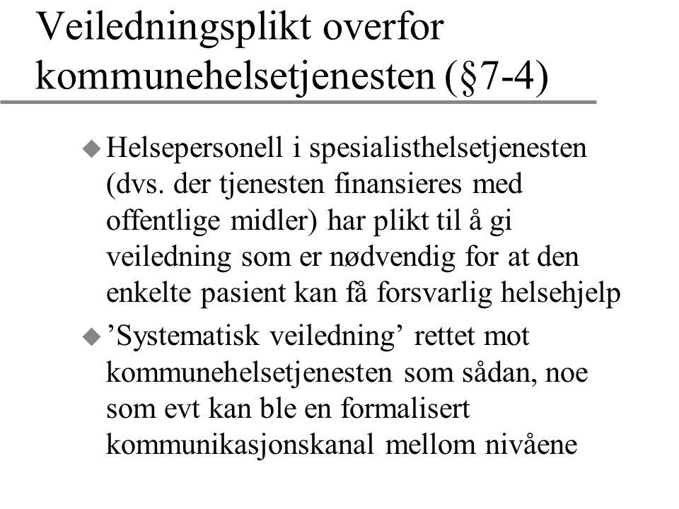 Veiledningsplikt overfor kommunehelsetjenesten (§7-4)