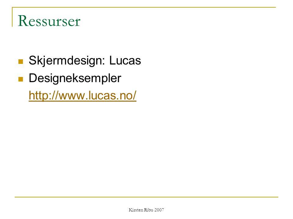 Ressurser Skjermdesign: Lucas Designeksempler http://www.lucas.no/