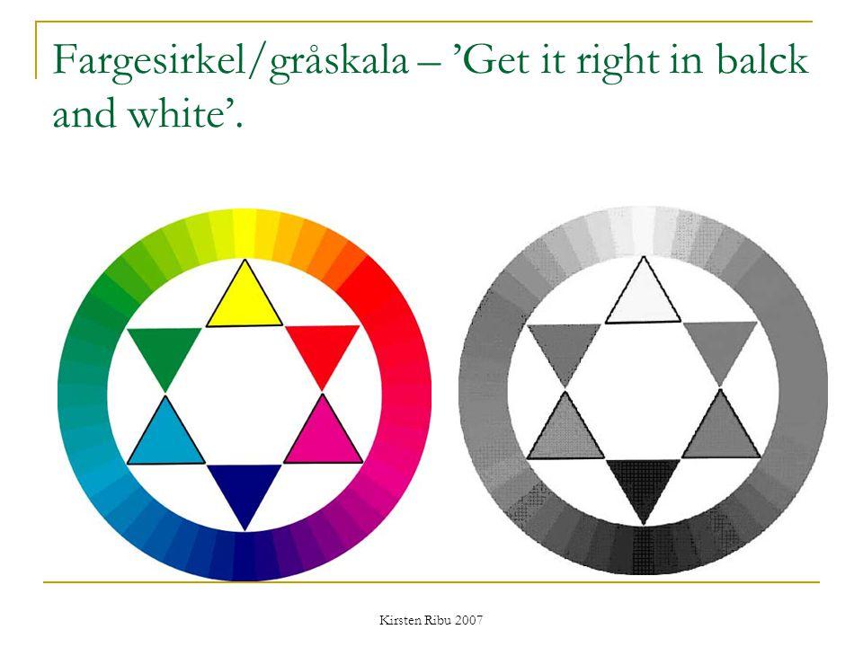 Fargesirkel/gråskala – 'Get it right in balck and white'.