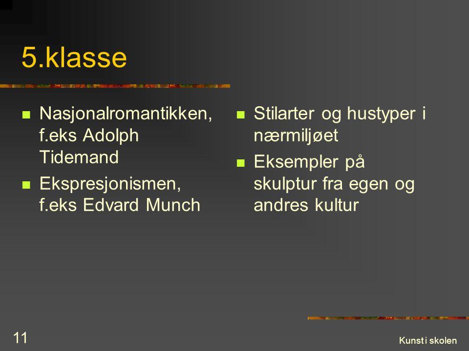 5.klasse Nasjonalromantikken, f.eks Adolph Tidemand