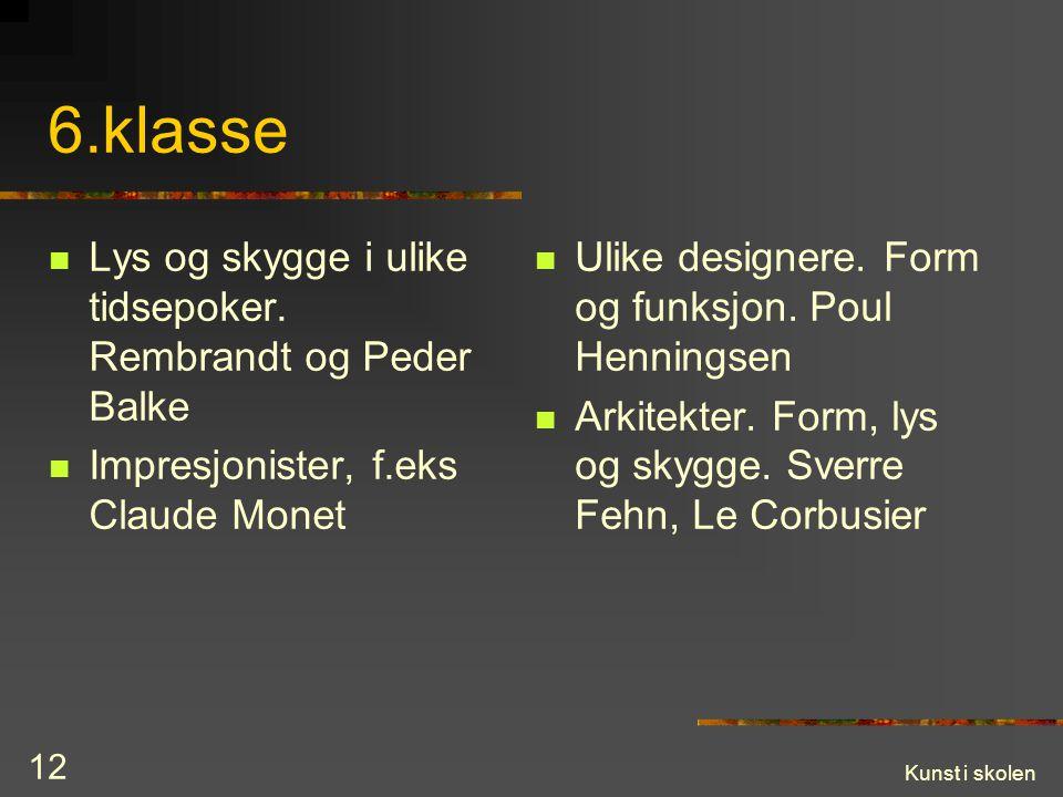 6.klasse Lys og skygge i ulike tidsepoker. Rembrandt og Peder Balke