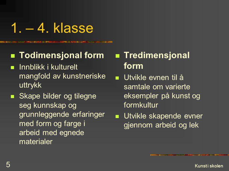 1. – 4. klasse Todimensjonal form Tredimensjonal form