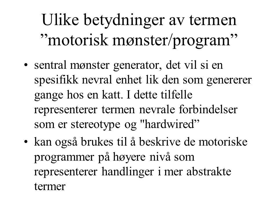 Ulike betydninger av termen motorisk mønster/program