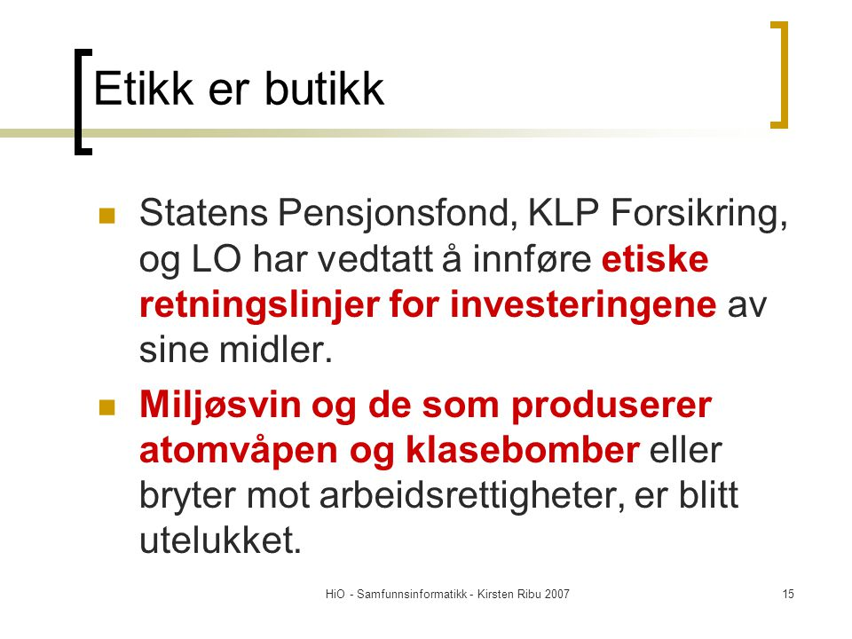 HiO - Samfunnsinformatikk - Kirsten Ribu 2007