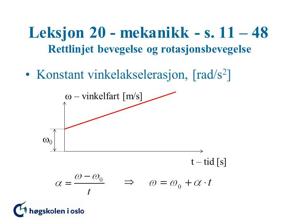 Leksjon 20 - mekanikk - s. 11 – 48 Rettlinjet bevegelse og rotasjonsbevegelse