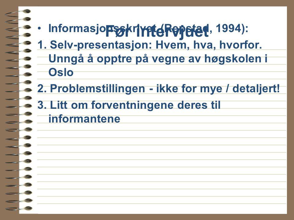 Før intervjuet Informasjonsskrivet (Repstad, 1994):