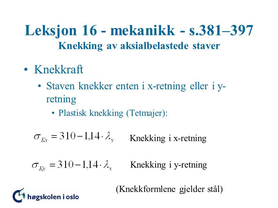 Leksjon 16 - mekanikk - s.381–397 Knekking av aksialbelastede staver