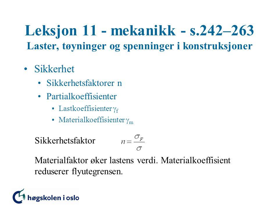 Leksjon 11 - mekanikk - s.242–263 Laster, tøyninger og spenninger i konstruksjoner