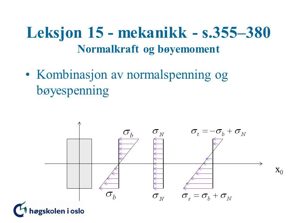 Leksjon 15 - mekanikk - s.355–380 Normalkraft og bøyemoment
