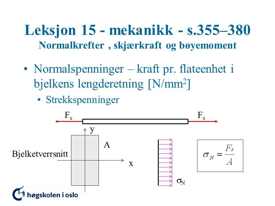 Leksjon 15 - mekanikk - s.355–380 Normalkrefter , skjærkraft og bøyemoment