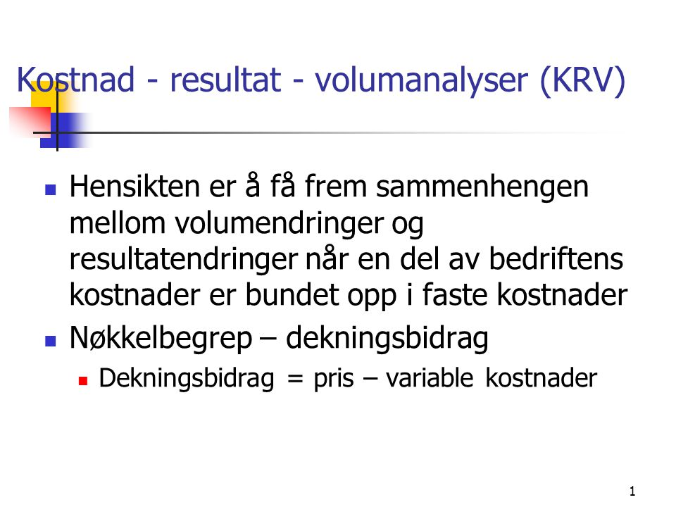 Kostnad - resultat - volumanalyser (KRV)