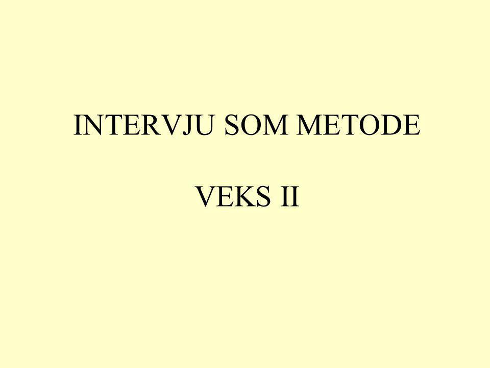 INTERVJU SOM METODE VEKS II