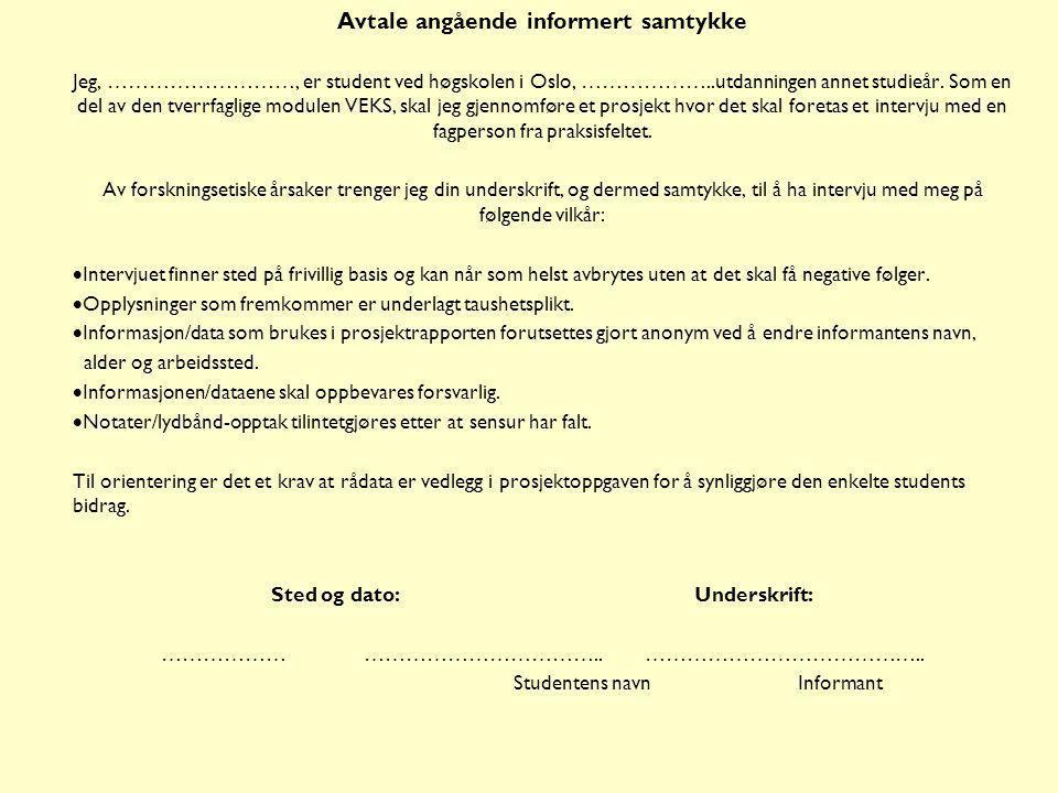 Avtale angående informert samtykke Sted og dato: Underskrift: