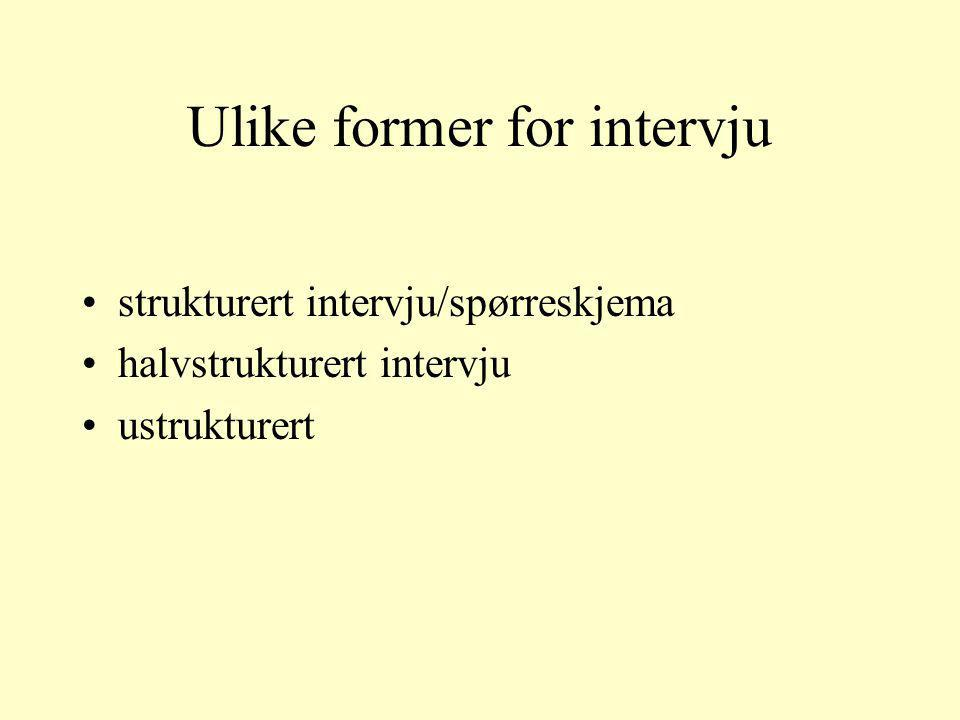 Ulike former for intervju