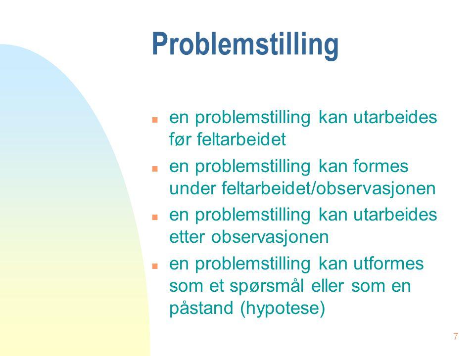 Problemstilling en problemstilling kan utarbeides før feltarbeidet
