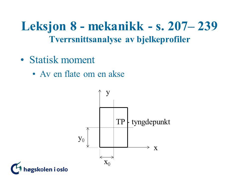 Leksjon 8 - mekanikk - s. 207– 239 Tverrsnittsanalyse av bjelkeprofiler