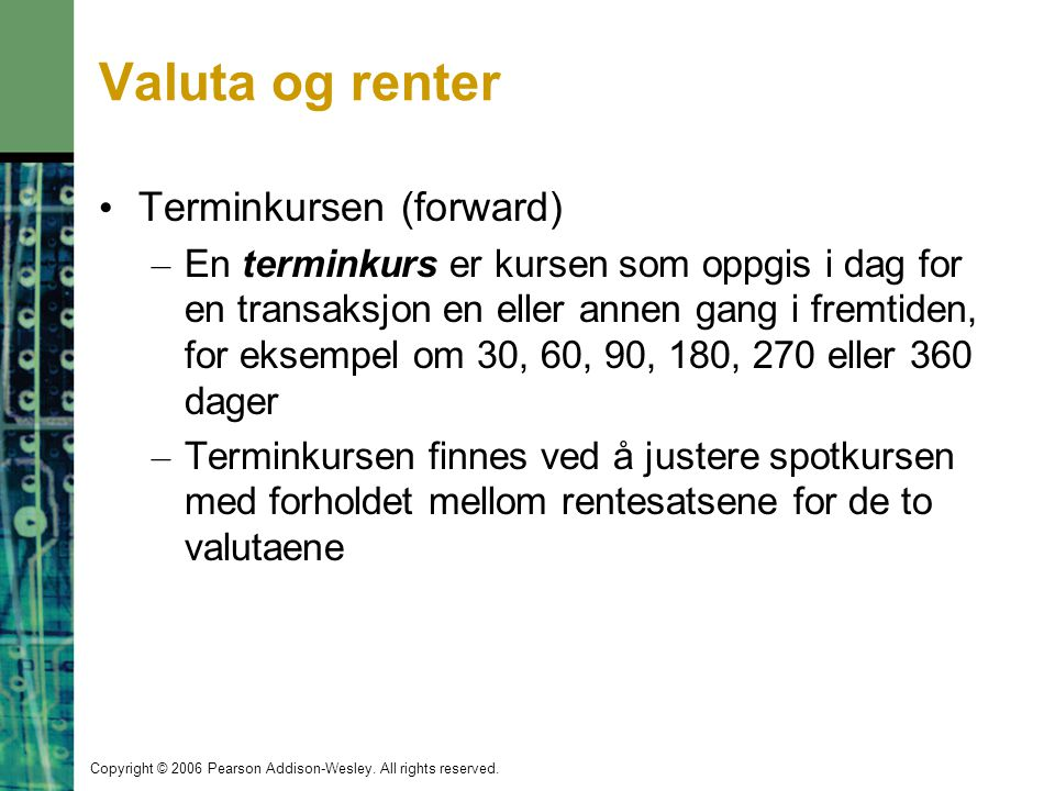 Valuta og renter Terminkursen (forward)