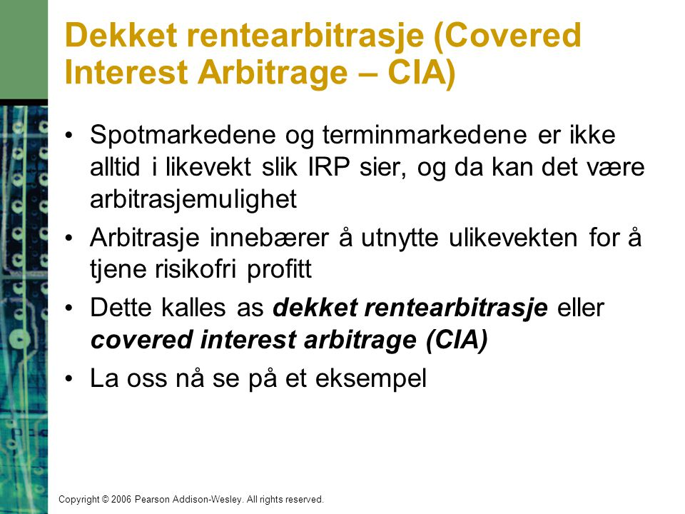 Dekket rentearbitrasje (Covered Interest Arbitrage – CIA)