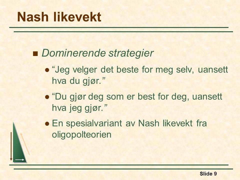 Nash likevekt Dominerende strategier