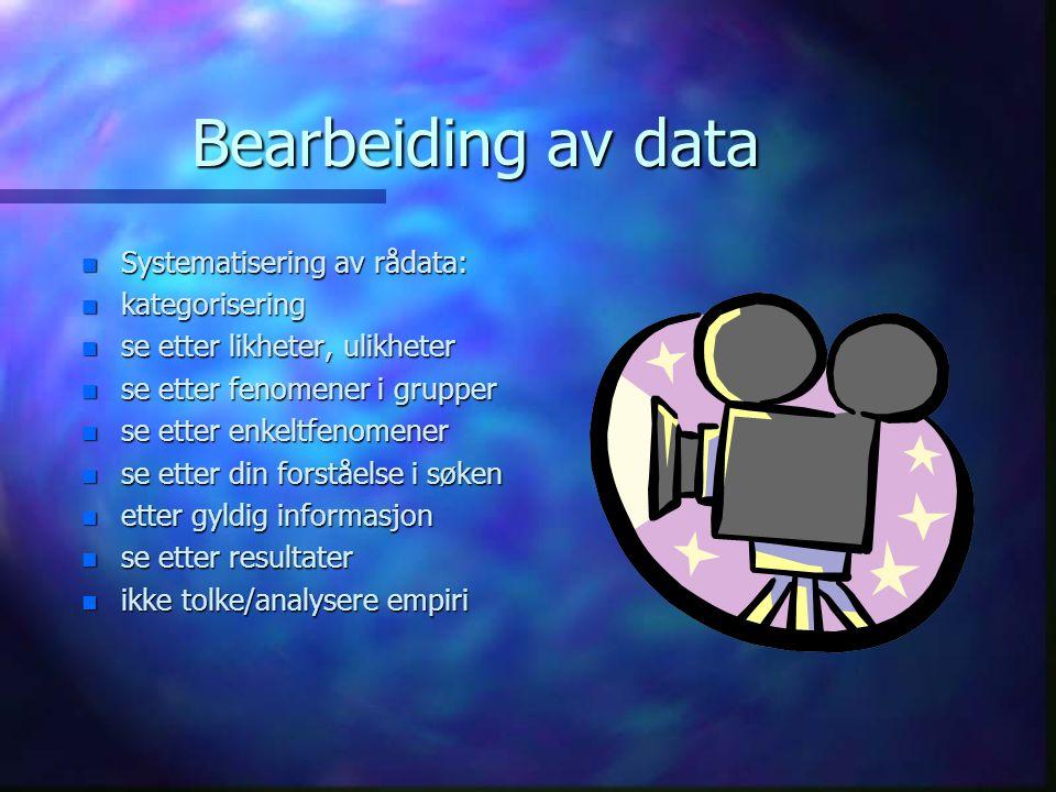 Bearbeiding av data Systematisering av rådata: kategorisering