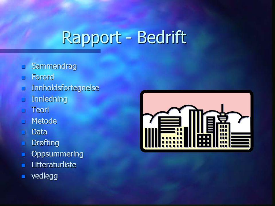 Rapport - Bedrift Sammendrag Forord Innholdsfortegnelse Innledning