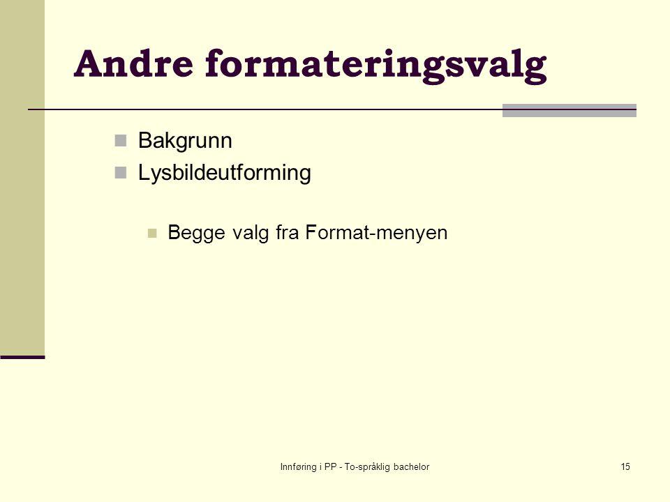 Andre formateringsvalg
